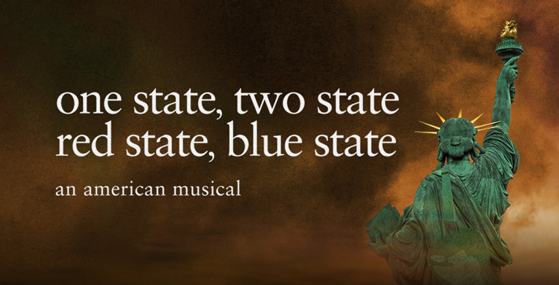 one state, two state / red state, blue state: an american musical